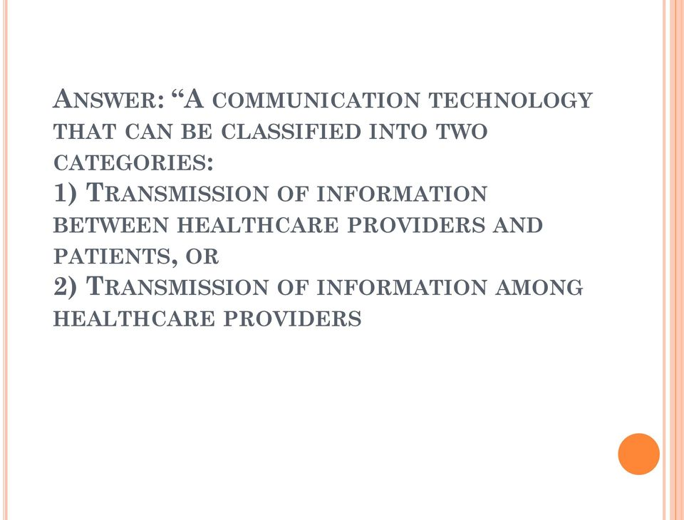 INFORMATION BETWEEN HEALTHCARE PROVIDERS AND