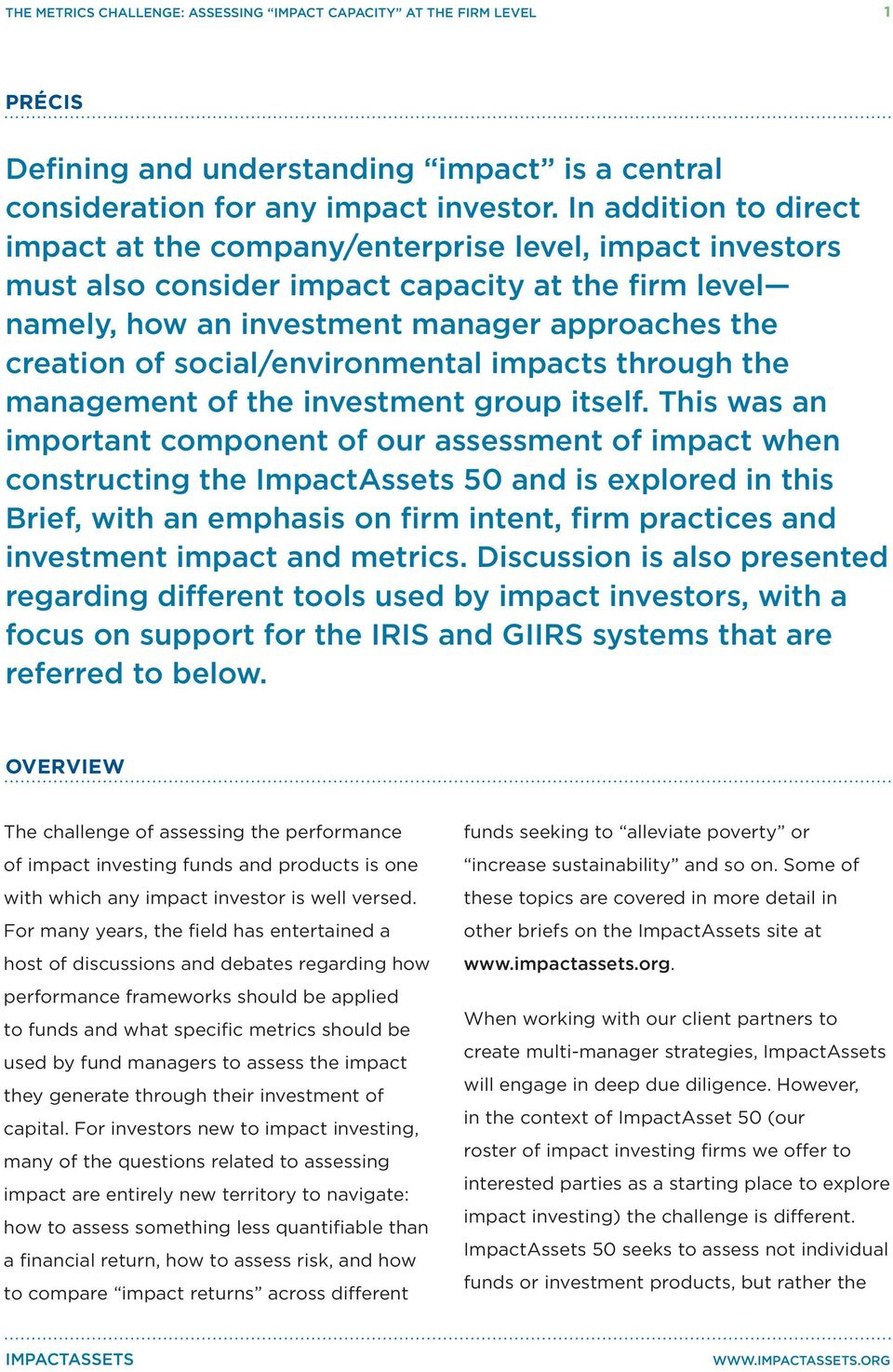 social/environmental impacts through the management of the investment group itself.