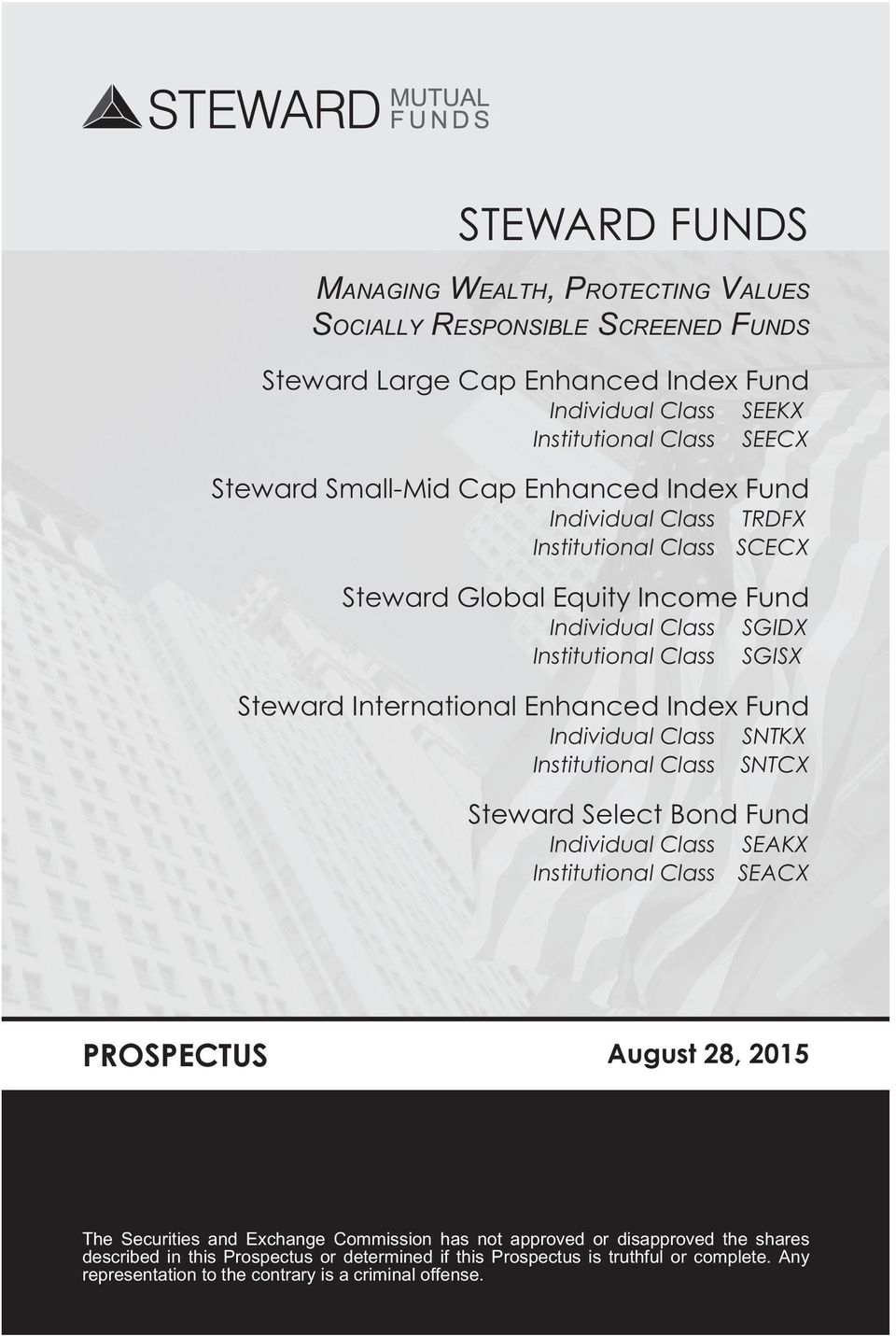 Index Fund Individual Class SNTKX Institutional Class SNTCX Steward Select Bond Fund Individual Class SEAKX Institutional Class SEACX PROSPECTUS August 28, 2015 The Securities and Exchange