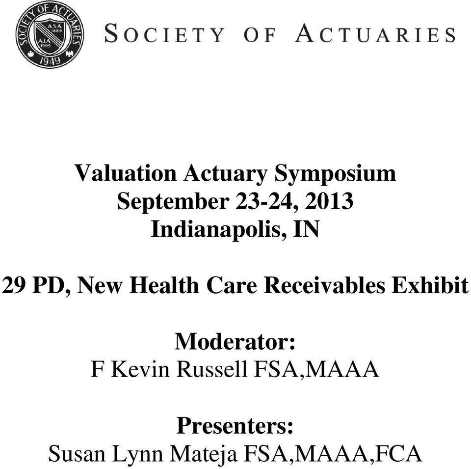 Receivables Exhibit Moderator: F Kevin Russell