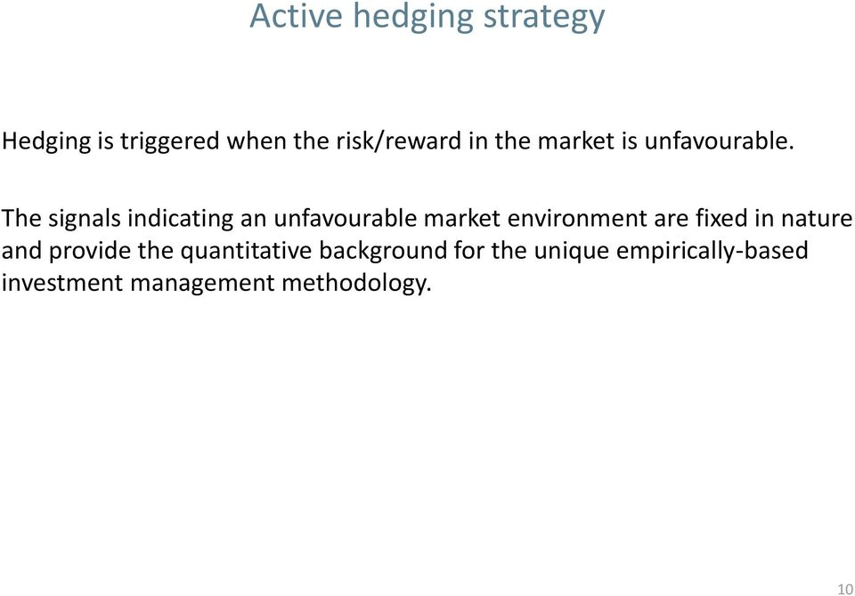 The signals indicating an unfavourable market environment are fixed in