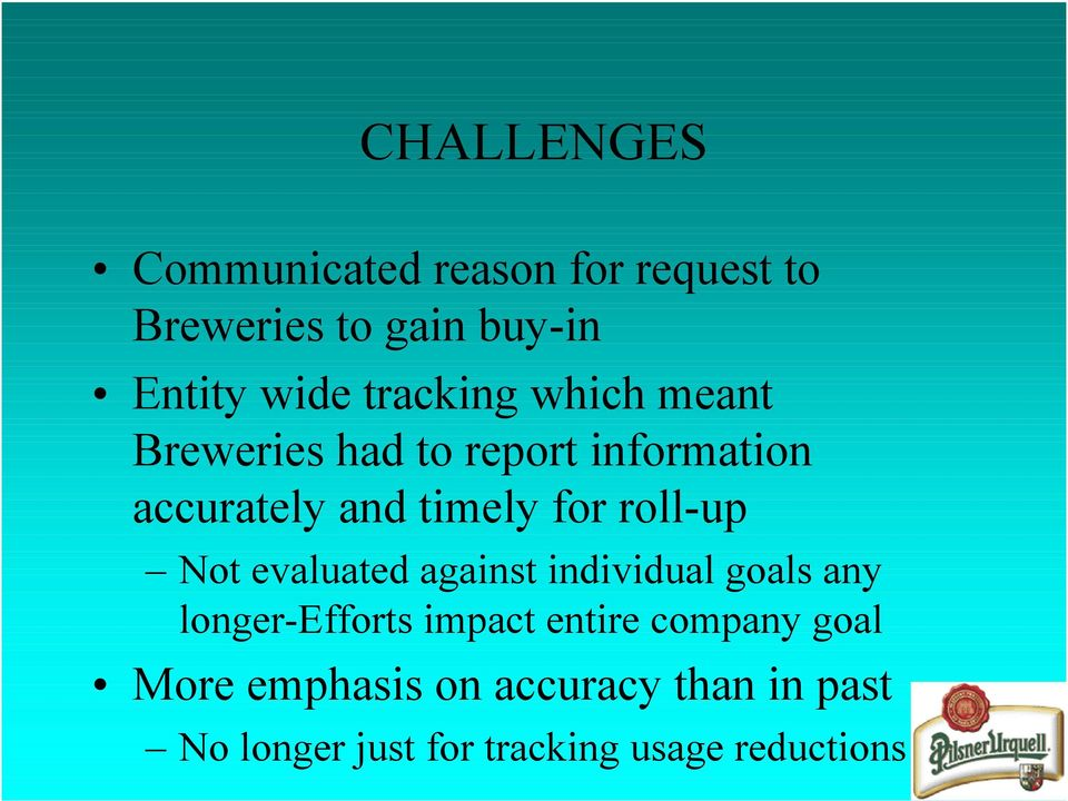 roll-up Not evaluated against individual goals any longer-efforts impact entire