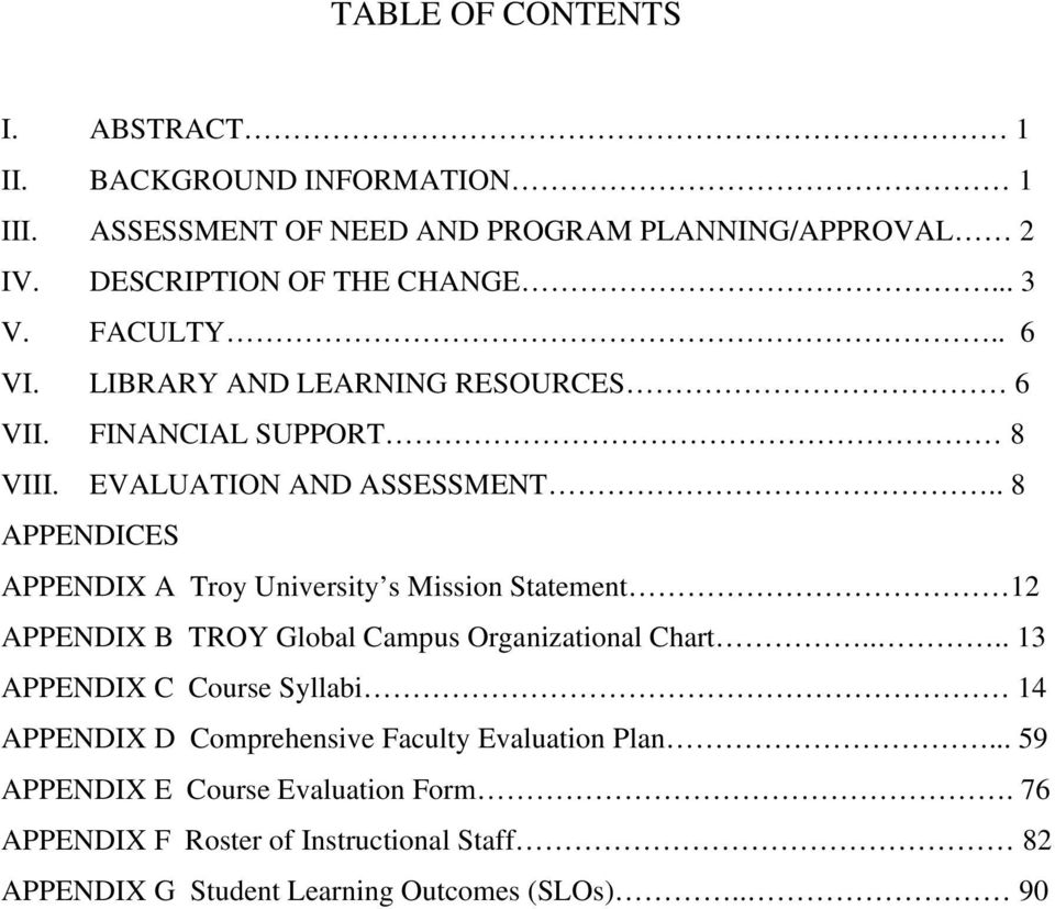 . 8 APPENDICES APPENDIX A Troy University s Mission Statement 12 APPENDIX B TROY Global Campus Organizational Chart.