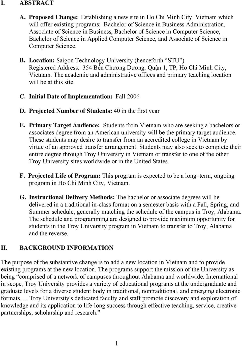 Science in Computer Science, Bachelor of Science in Applied Computer Science, and Associate of Science in Computer Science. B. Location: Saigon Technology University (henceforth STU ) Registered Address: 354 Bến Chương Dương, Quận 1, TP, Ho Chi Minh City, Vietnam.