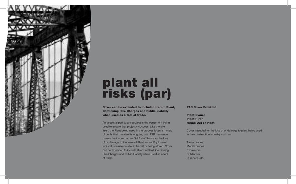 Like the site itself, the Plant being used in the process faces a myriad of perils that threaten its ongoing use.