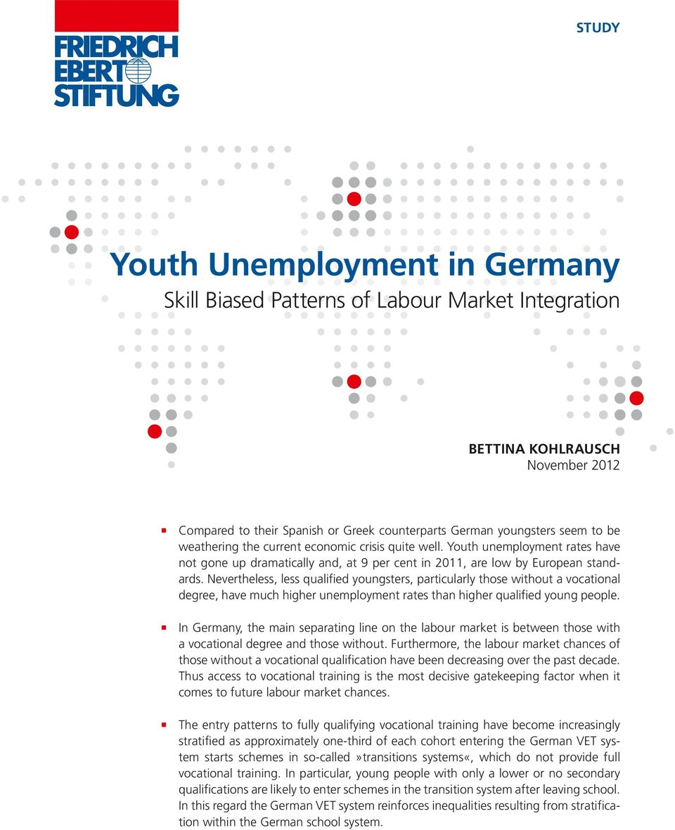 Nevertheless, less qualified youngsters, particularly those without a vocational degree, have much higher unemployment rates than higher qualified young people.