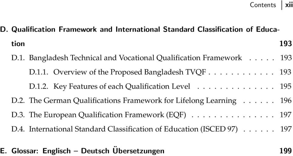 Key Features of each Qualification Level... 195 D.2. The German Qualifications Framework for Lifelong Learning..... 196 D.3.