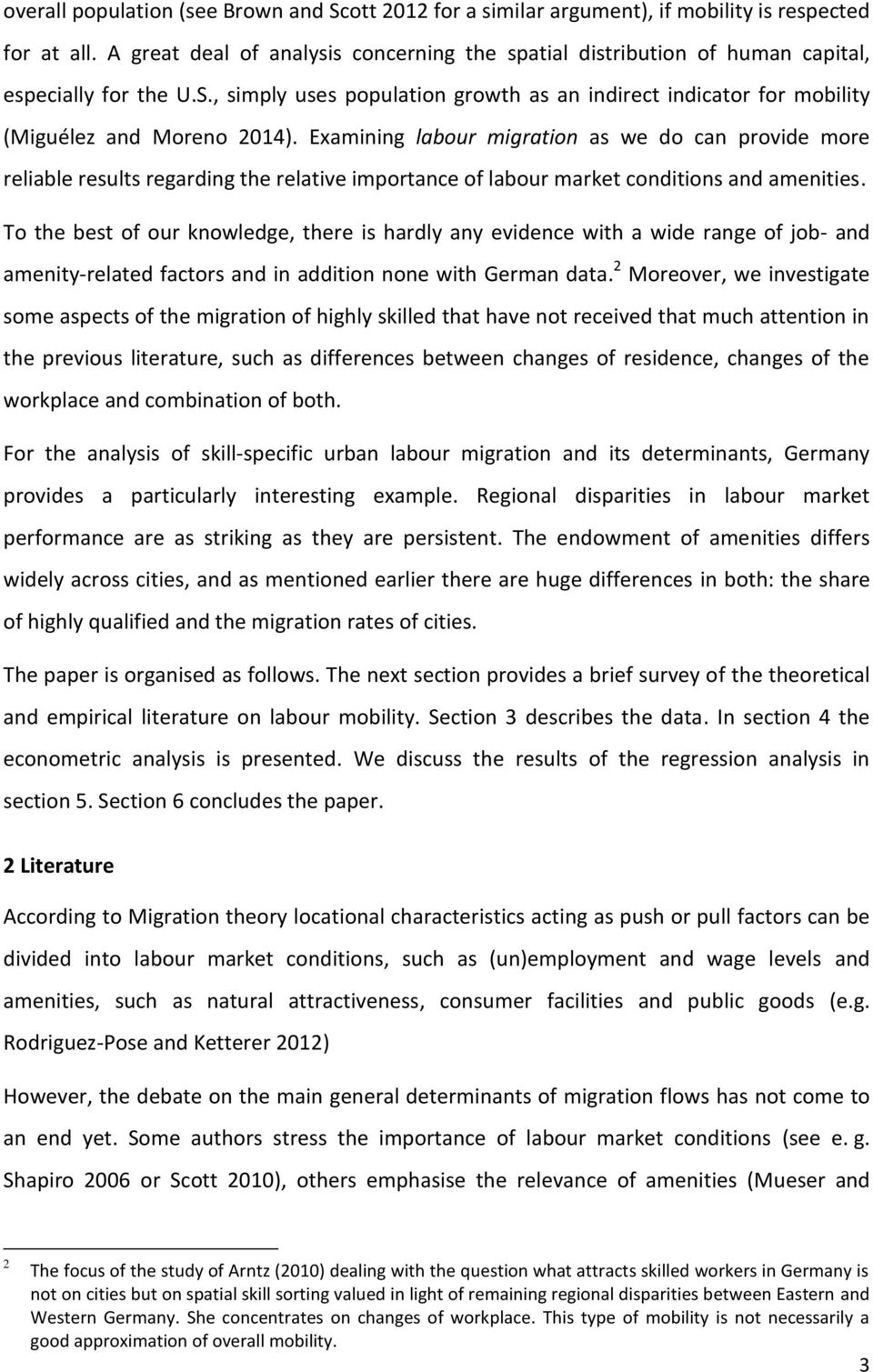 Examining labour migration as we do can provide more reliable results regarding the relative importance of labour market conditions and amenities.