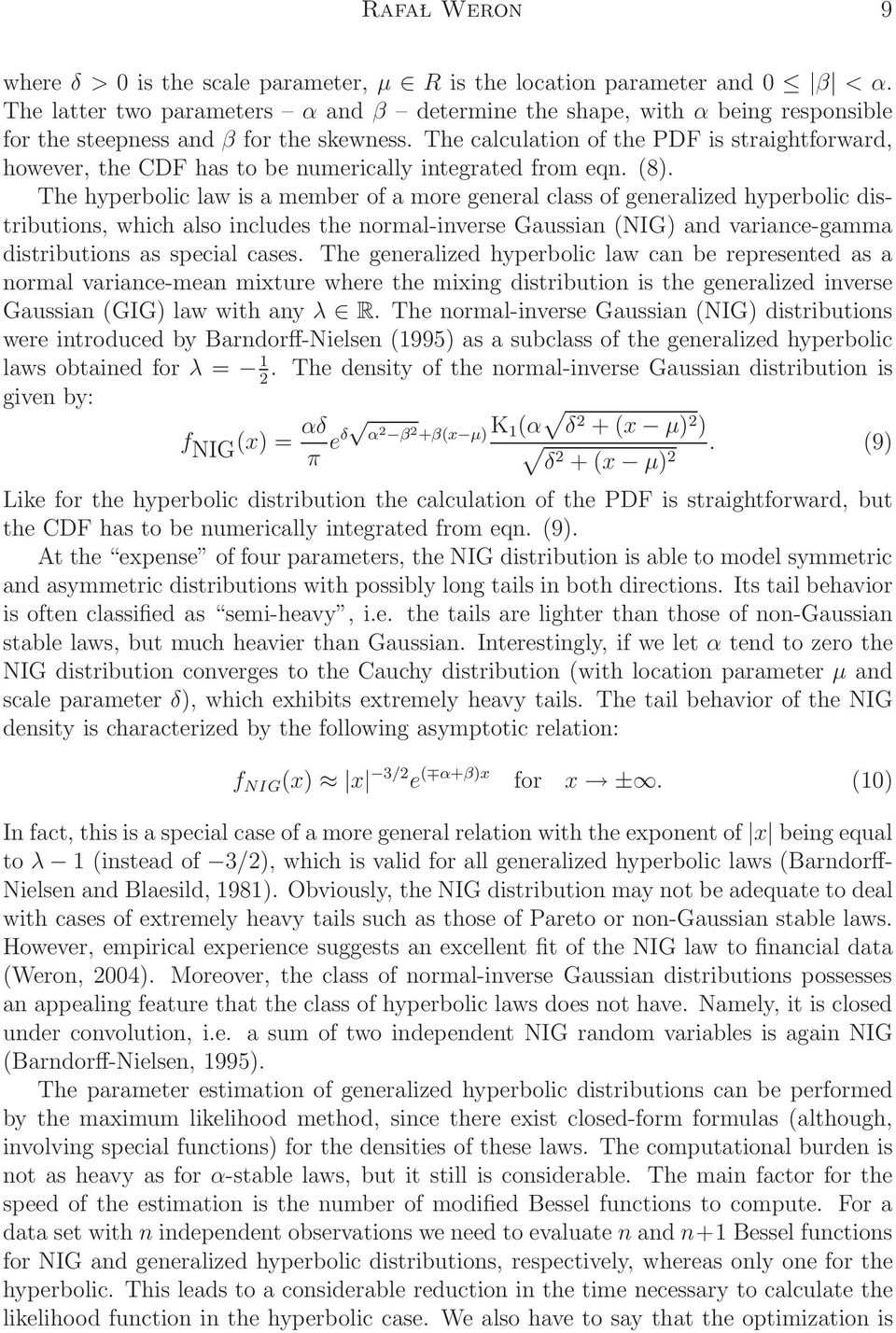 The calculation of the PDF is straightforward, however, the CDF has to be numerically integrated from eqn. (8).
