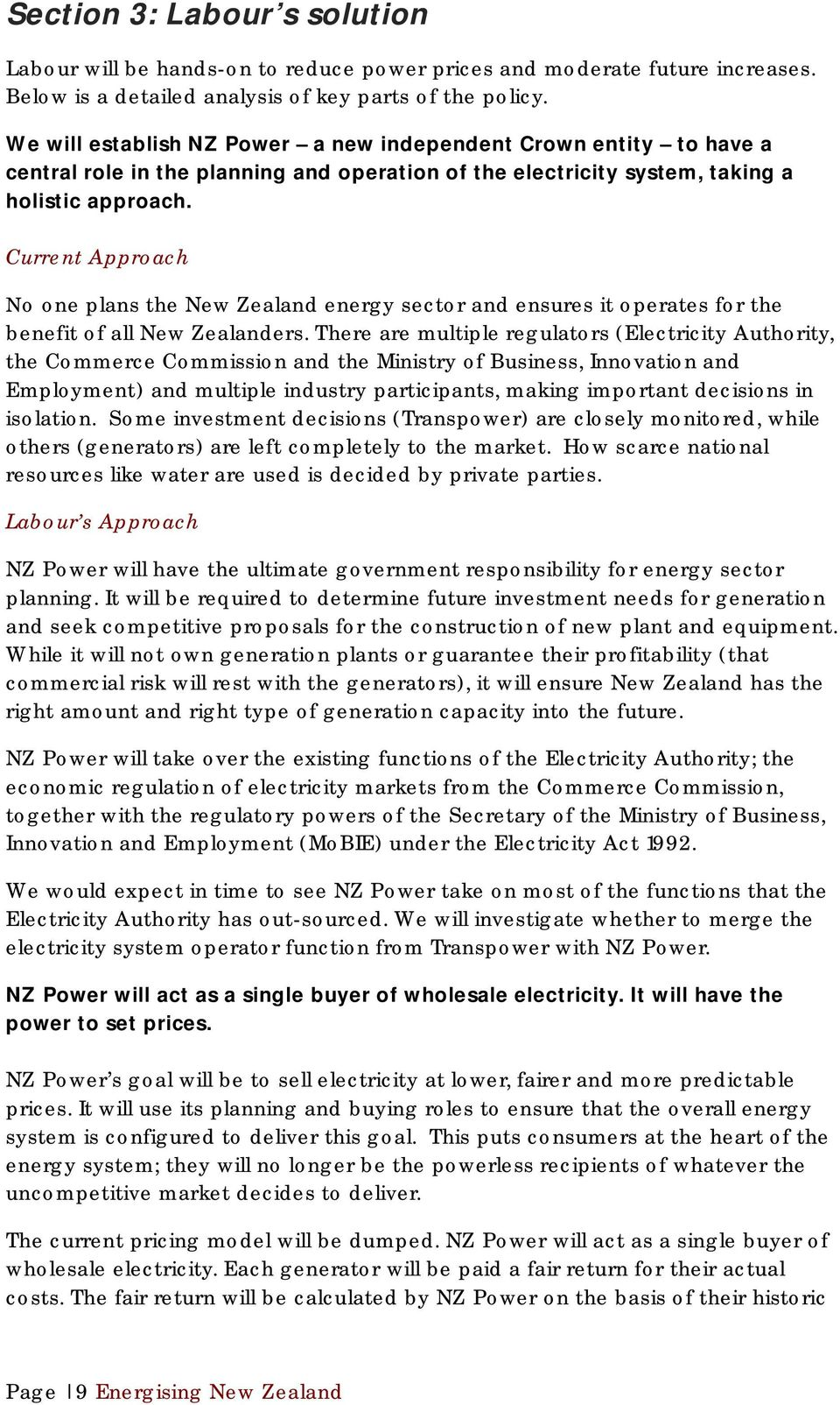 Current Approach No one plans the New Zealand energy sector and ensures it operates for the benefit of all New Zealanders.