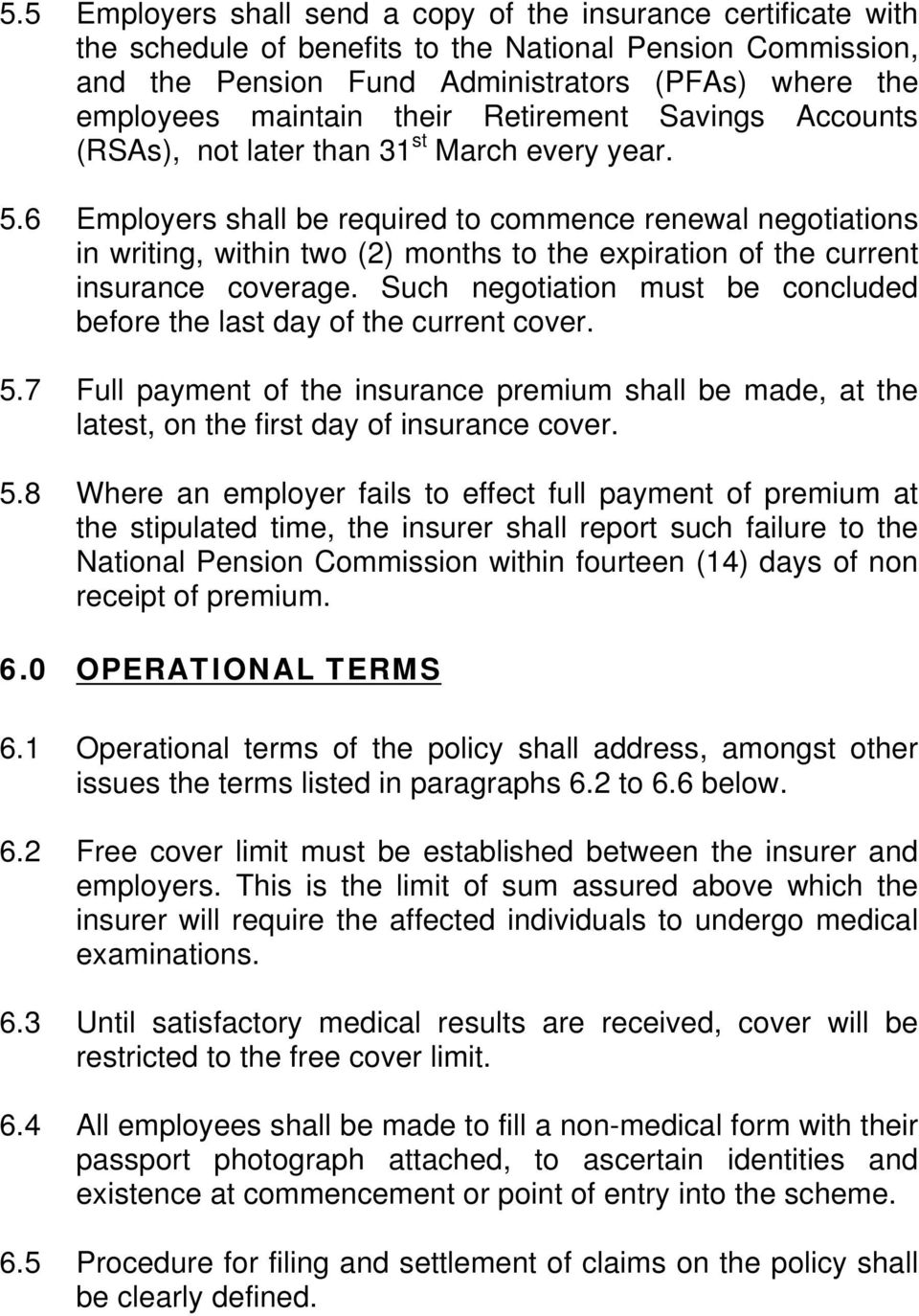 6 Employers shall be required to commence renewal negotiations in writing, within two (2) months to the expiration of the current insurance coverage.