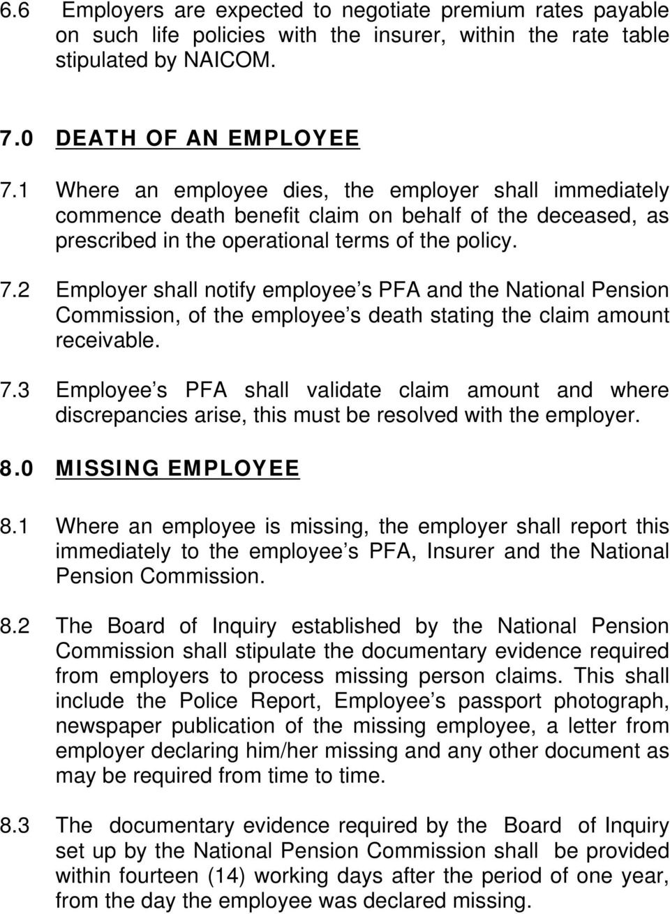 2 Employer shall notify employee s PFA and the National Pension Commission, of the employee s death stating the claim amount receivable. 7.
