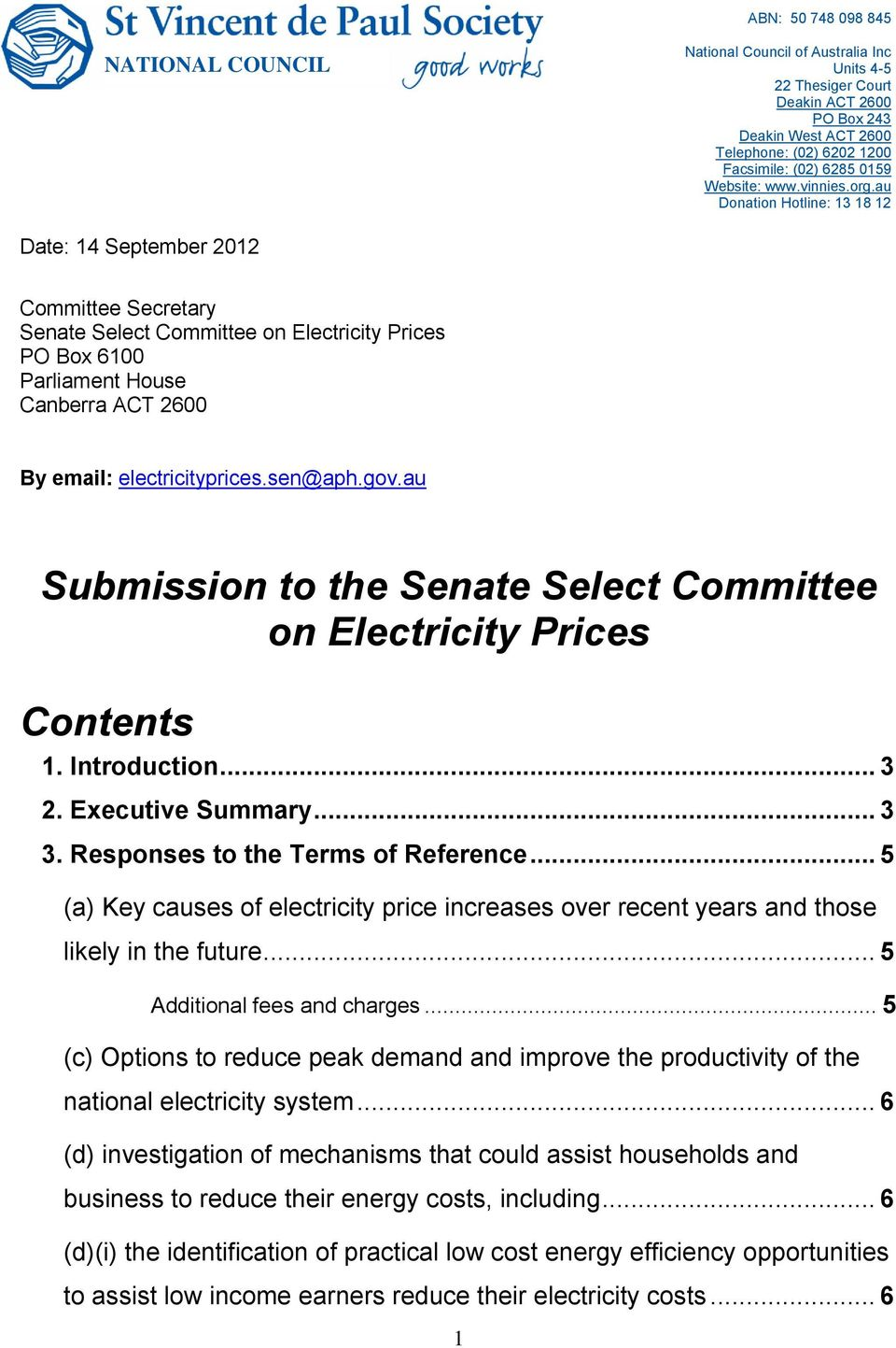 au Donation Hotline: 13 18 12 Date: 14 September 2012 Committee Secretary Senate Select Committee on Electricity Prices PO Box 6100 Parliament House Canberra ACT 2600 By email: electricityprices.