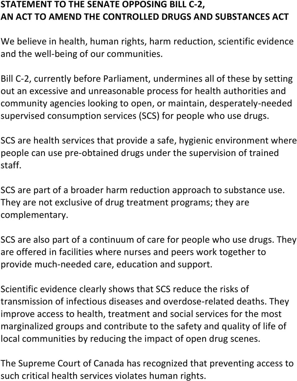 Bill C-2, currently before Parliament, undermines all of these by setting out an excessive and unreasonable process for health authorities and community agencies looking to open, or maintain,
