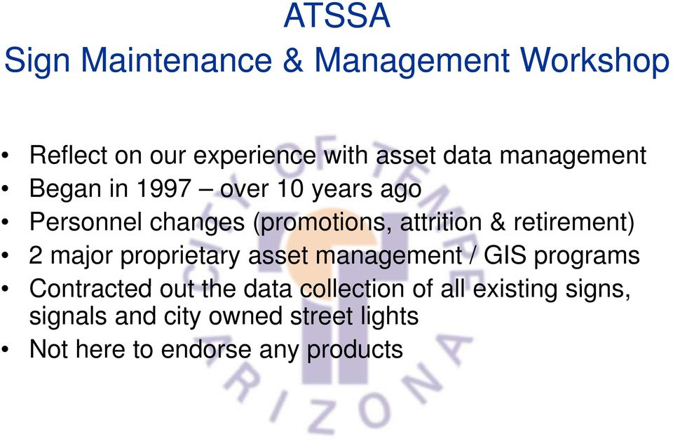 retirement) 2 major proprietary asset management / GIS programs Contracted out the data
