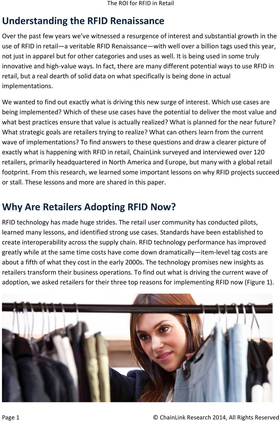 In fact, there are many different potential ways to use RFID in retail, but a real dearth of solid data on what specifically is being done in actual implementations.