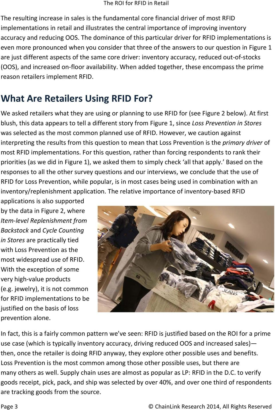 core driver: inventory accuracy, reduced out- of- stocks (OOS), and increased on- floor availability. When added together, these encompass the prime reason retailers implement RFID.
