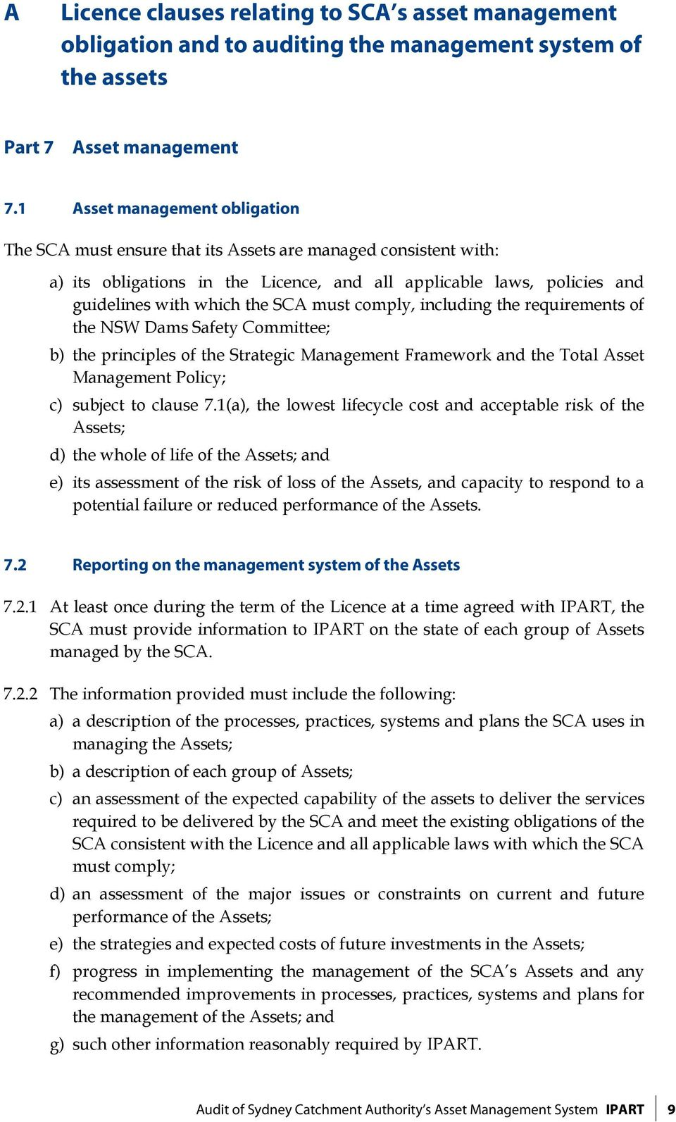 must comply, including the requirements of the NSW Dams Safety Committee; b) the principles of the Strategic Management Framework and the Total Asset Management Policy; c) subject to clause 7.