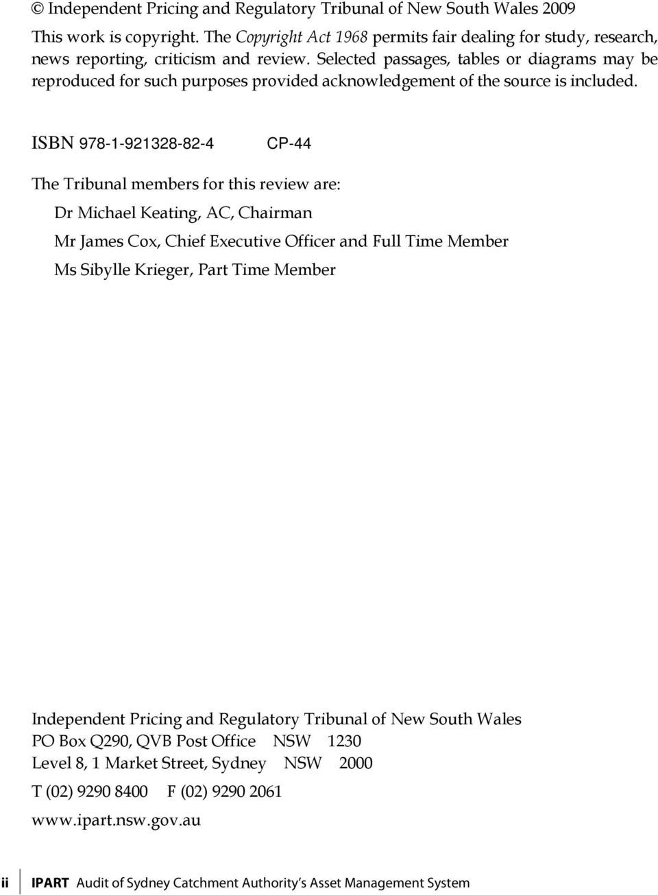 ISBN 978-1-921328-82-4 CP-44 The Tribunal members for this review are: Dr Michael Keating, AC, Chairman Mr James Cox, Chief Executive Officer and Full Time Member Ms Sibylle Krieger, Part Time