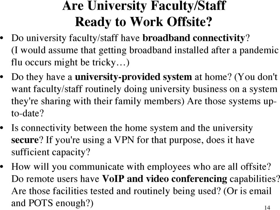 (You don't want faculty/staff routinely doing university business on a system they're sharing with their family members) Are those systems upto-date?