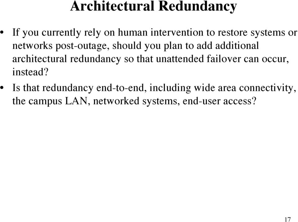 redundancy so that unattended failover can occur, instead?