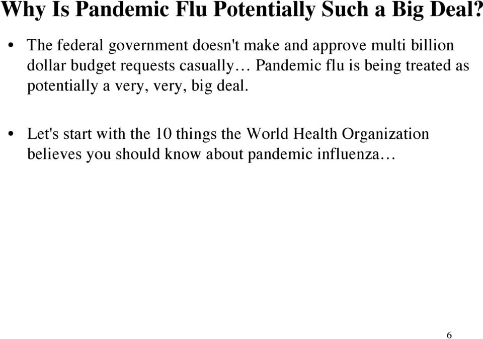 requests casually Pandemic flu is being treated as potentially a very, very, big