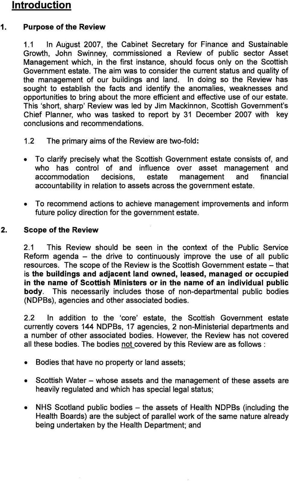 the Scottish Government estate. The aim was to consider the current status and quality of the management of our buildings and land.
