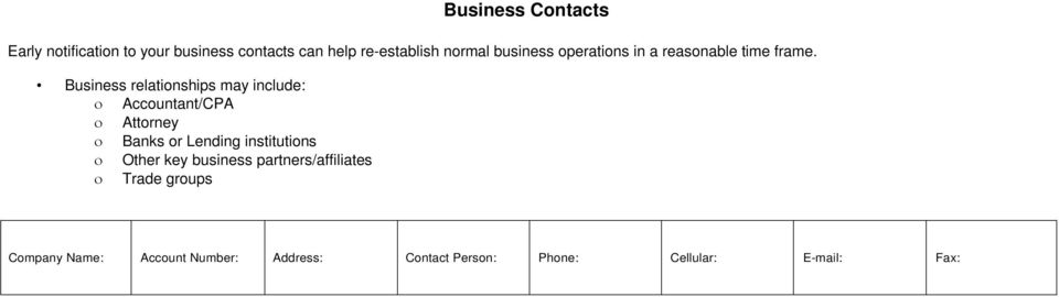 Business relationships may include: ο Accountant/CPA ο Attorney ο Banks or Lending