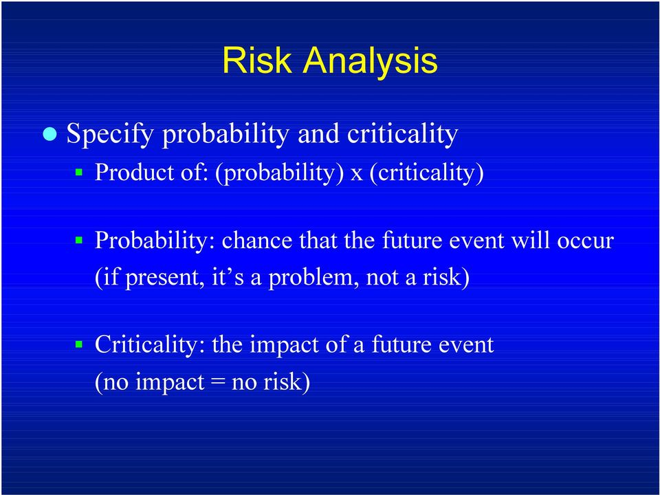future event will occur (if present, it s a problem, not a
