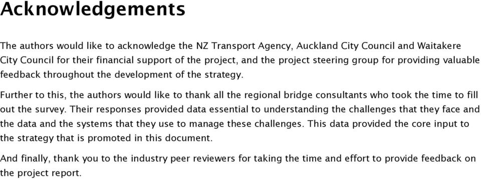 Further to this, the authors would like to thank all the regional bridge consultants who took the time to fill out the survey.