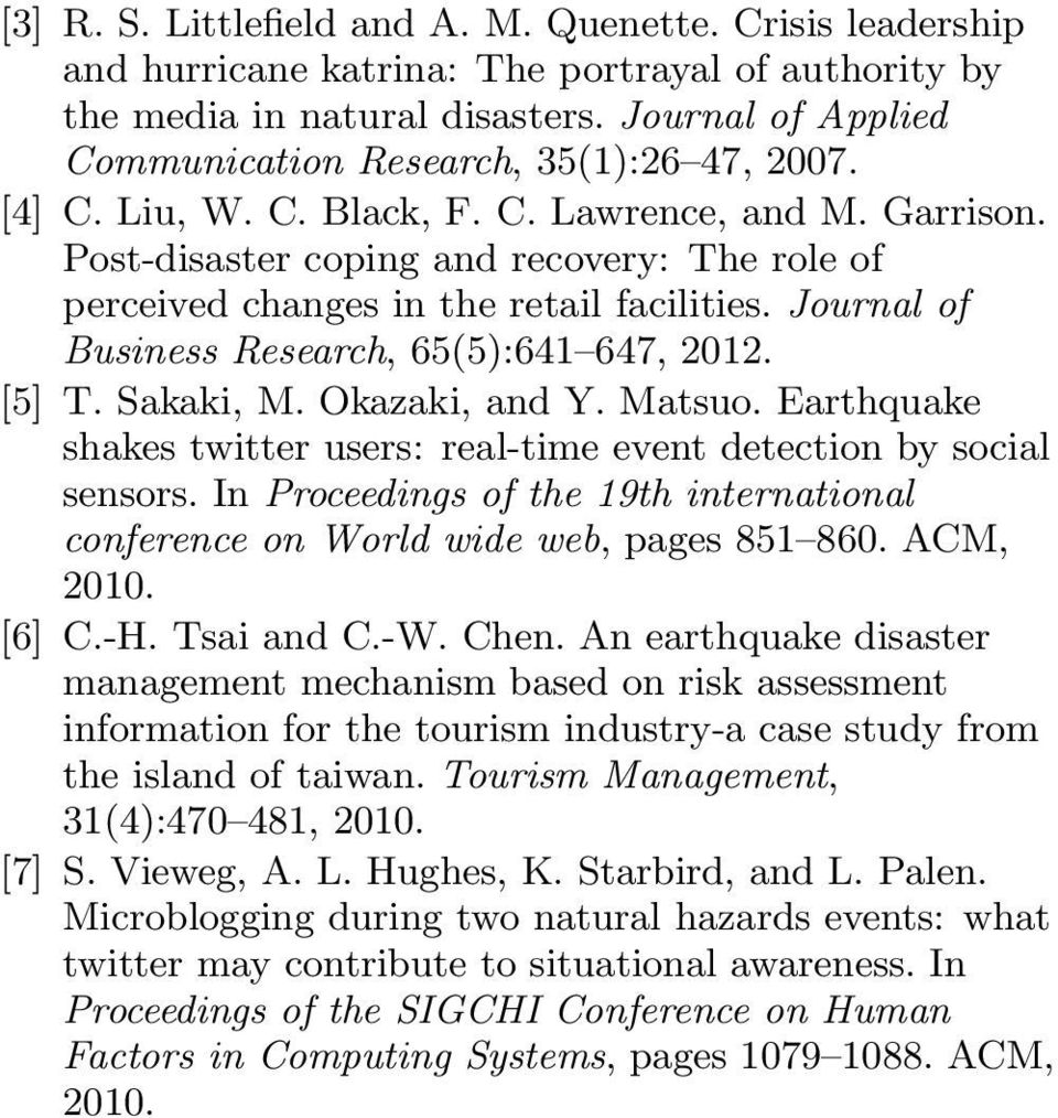 Post-disaster coping and recovery: The role of perceived changes in the retail facilities. Journal of Business Research, 65(5):641 647, 2012. [5] T. Sakaki, M. Okazaki, and Y. Matsuo.