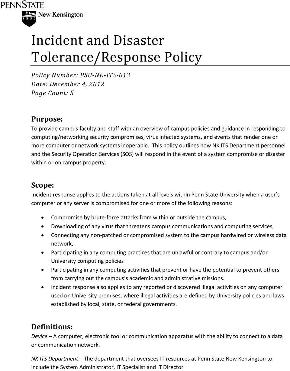 This policy outlines how NK ITS Department personnel and the Security Operation Services (SOS) will respond in the event of a system compromise or disaster within or on campus property.