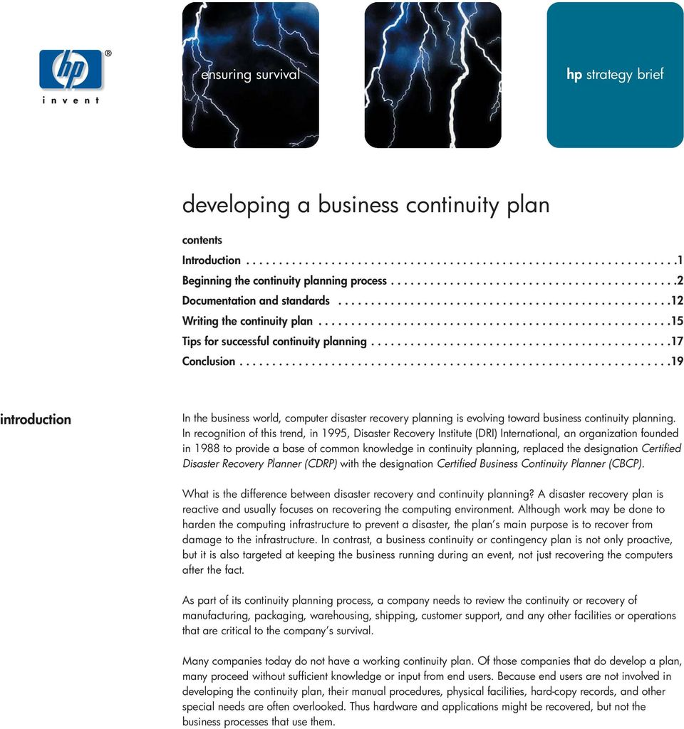 .............................................17 Conclusion..................................................................19 introduction In the business world, computer disaster recovery planning is evolving toward business continuity planning.