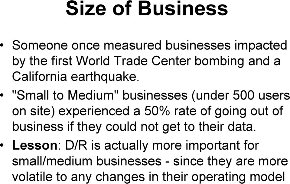 """Small to Medium"" businesses (under 500 users on site) experienced a 50% rate of going out of"