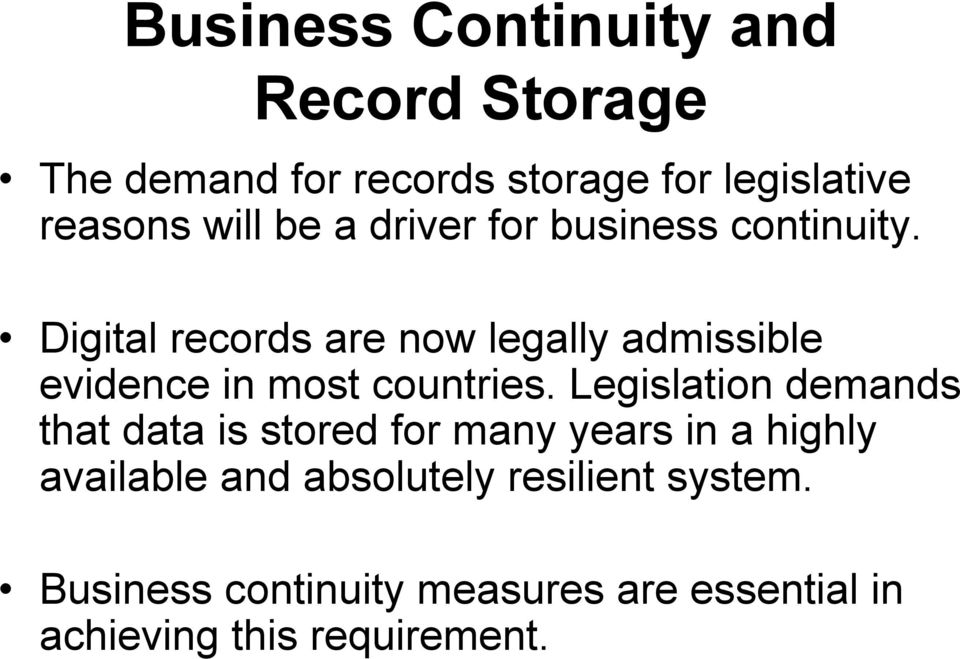 Digital records are now legally admissible evidence in most countries.