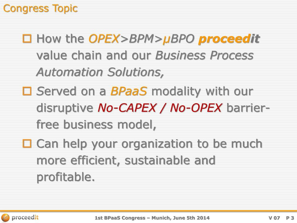 No-CAPEX / No-OPEX barrierfree business model, Can help your organization to be