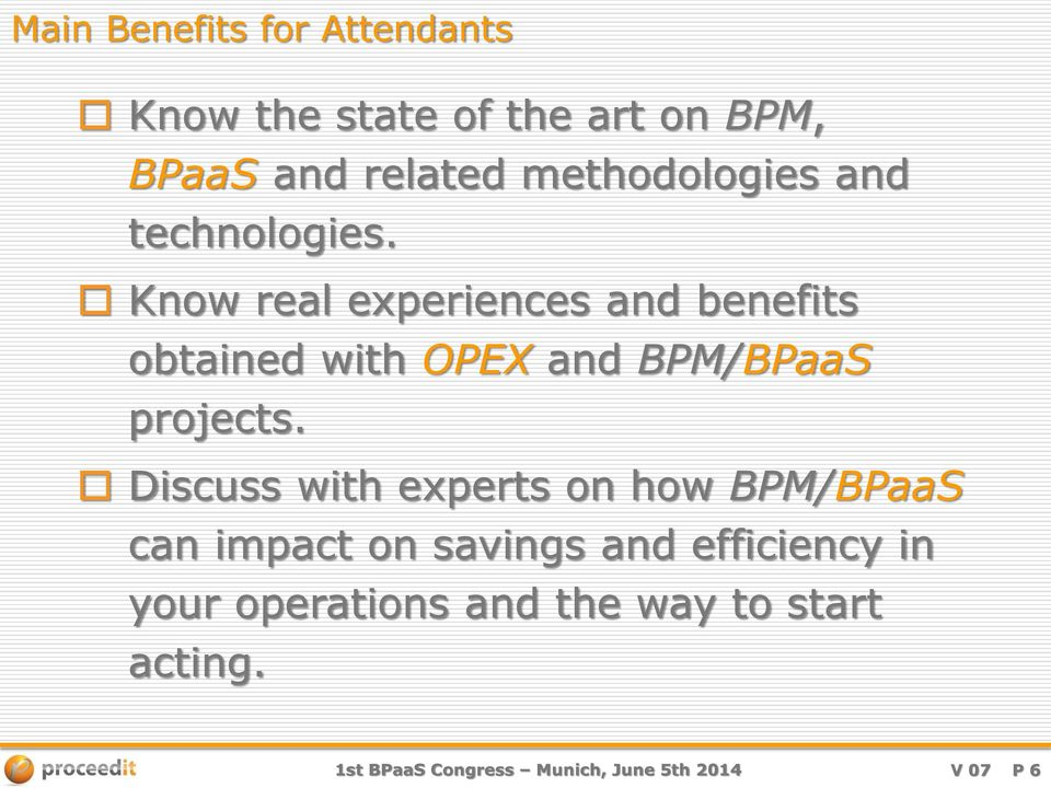 Know real experiences and benefits obtained with OPEX and BPM/BPaaS projects.