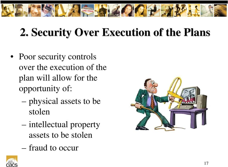 the opportunity of: physical assets to be stolen