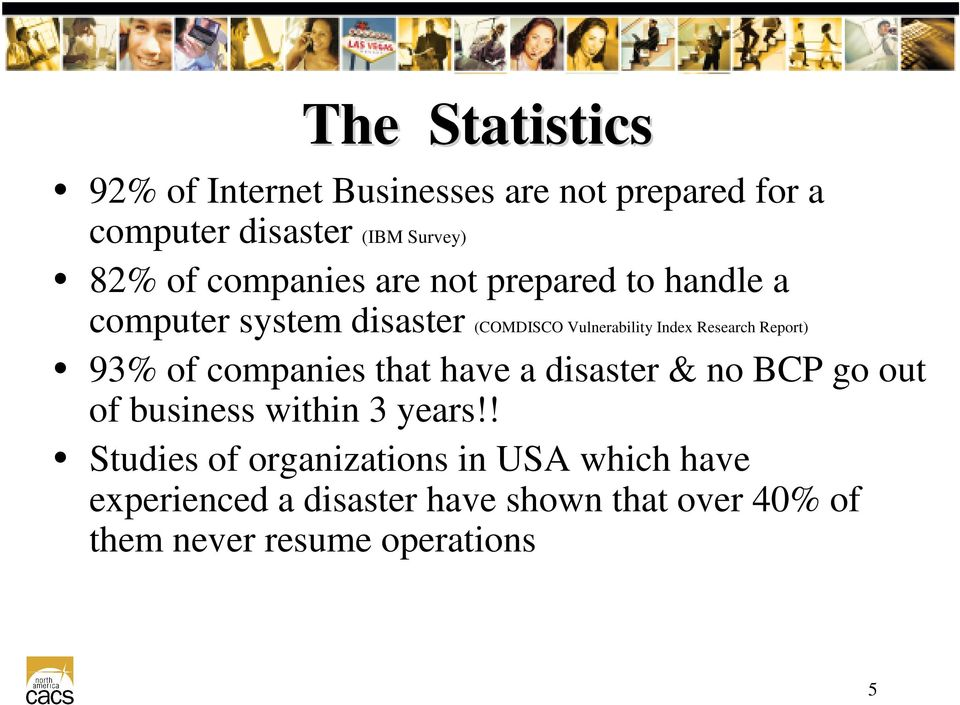 Research Report) 93% of companies that have a disaster & no BCP go out of business within 3 years!