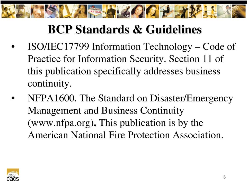 Section 11 of this publication specifically addresses business continuity. NFPA1600.