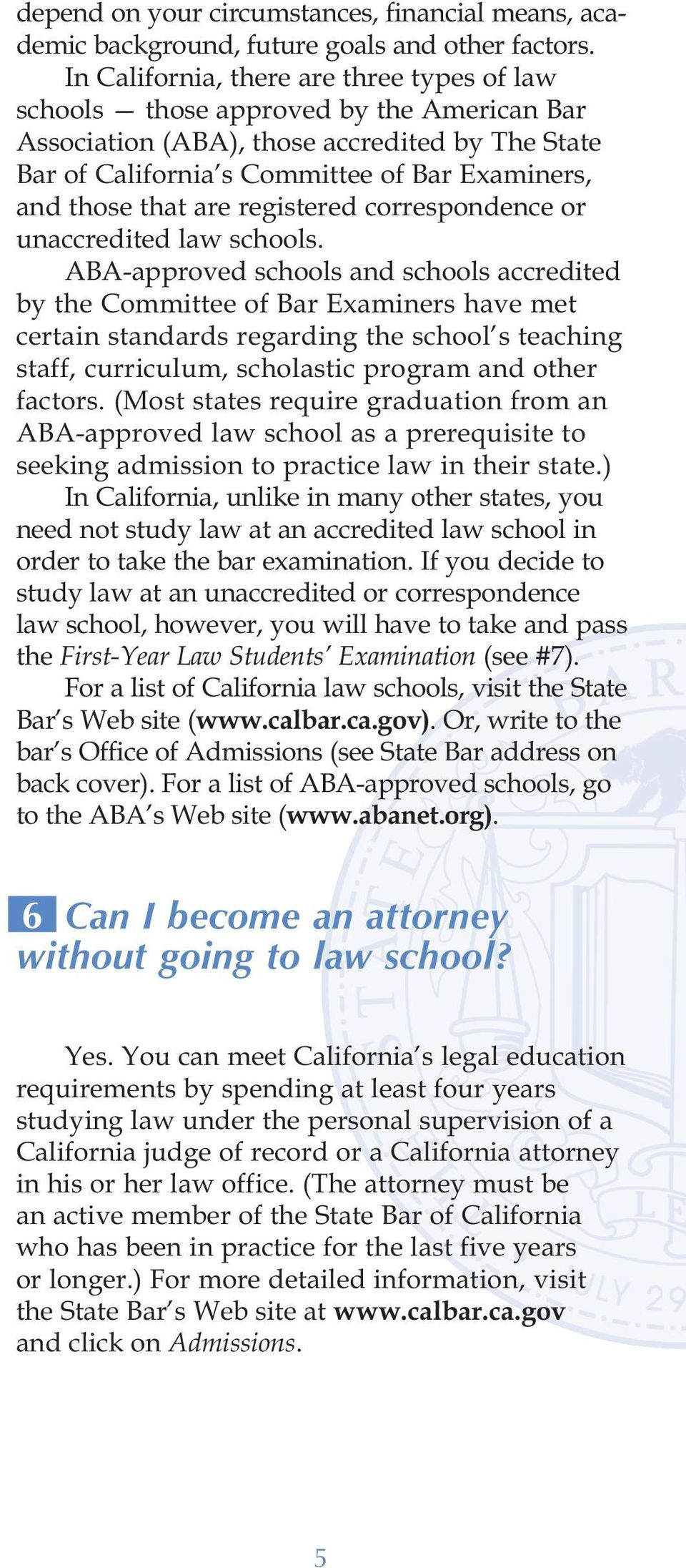 are registered correspondence or unaccredited law schools.