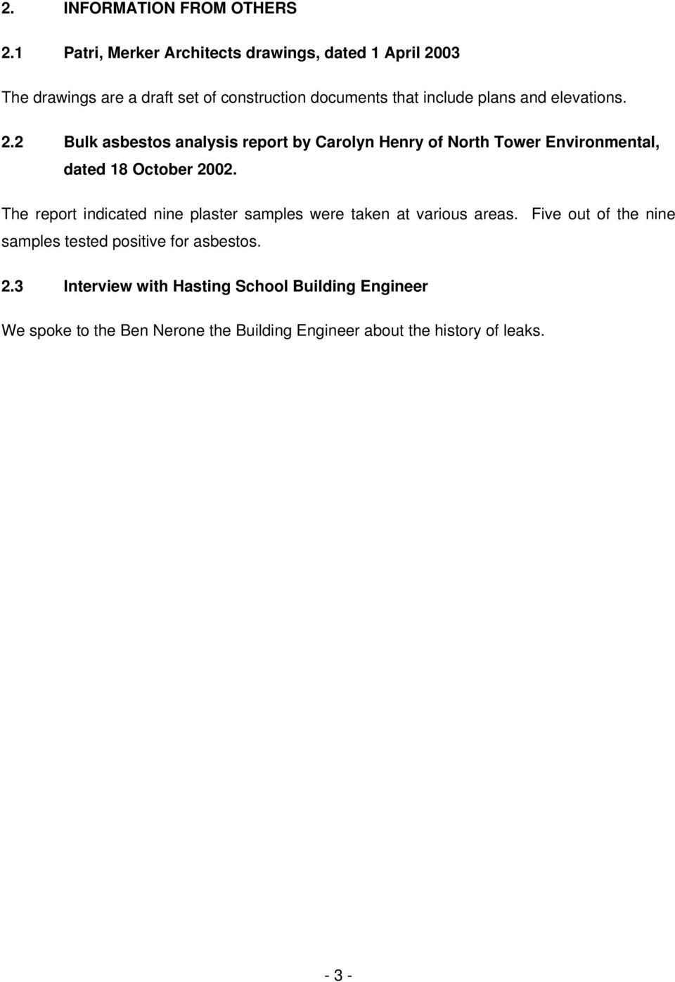 elevations. 2.2 Bulk asbestos analysis report by Carolyn Henry of North Tower Environmental, dated 18 October 2002.