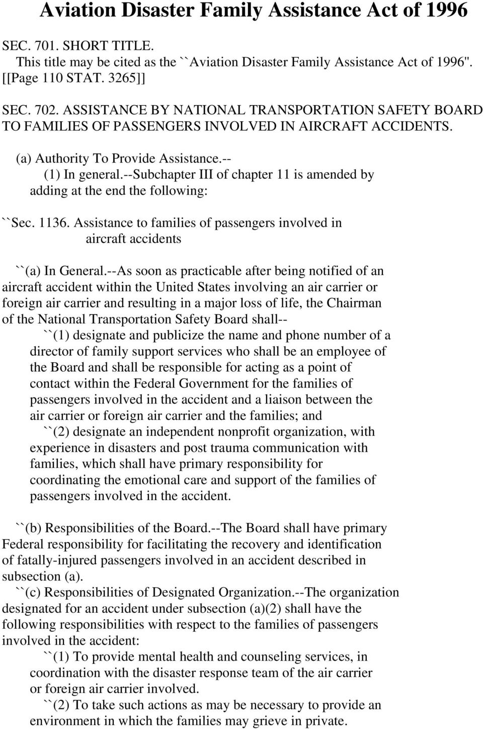--subchapter III of chapter 11 is amended by adding at the end the following: ``Sec. 1136. Assistance to families of passengers involved in aircraft accidents ``(a) In General.