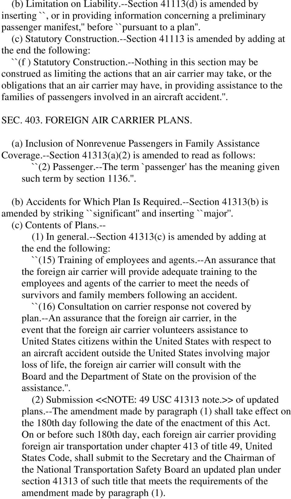 --Nothing in this section may be construed as limiting the actions that an air carrier may take, or the obligations that an air carrier may have, in providing assistance to the families of passengers