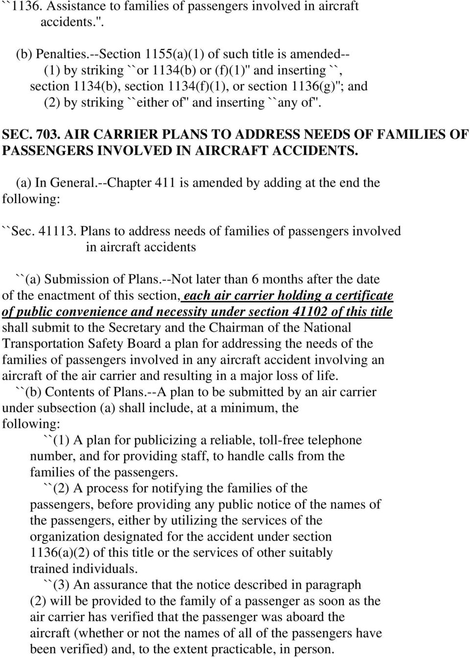 and inserting ``any of''. SEC. 703. AIR CARRIER PLANS TO ADDRESS NEEDS OF FAMILIES OF PASSENGERS INVOLVED IN AIRCRAFT ACCIDENTS. (a) In General.