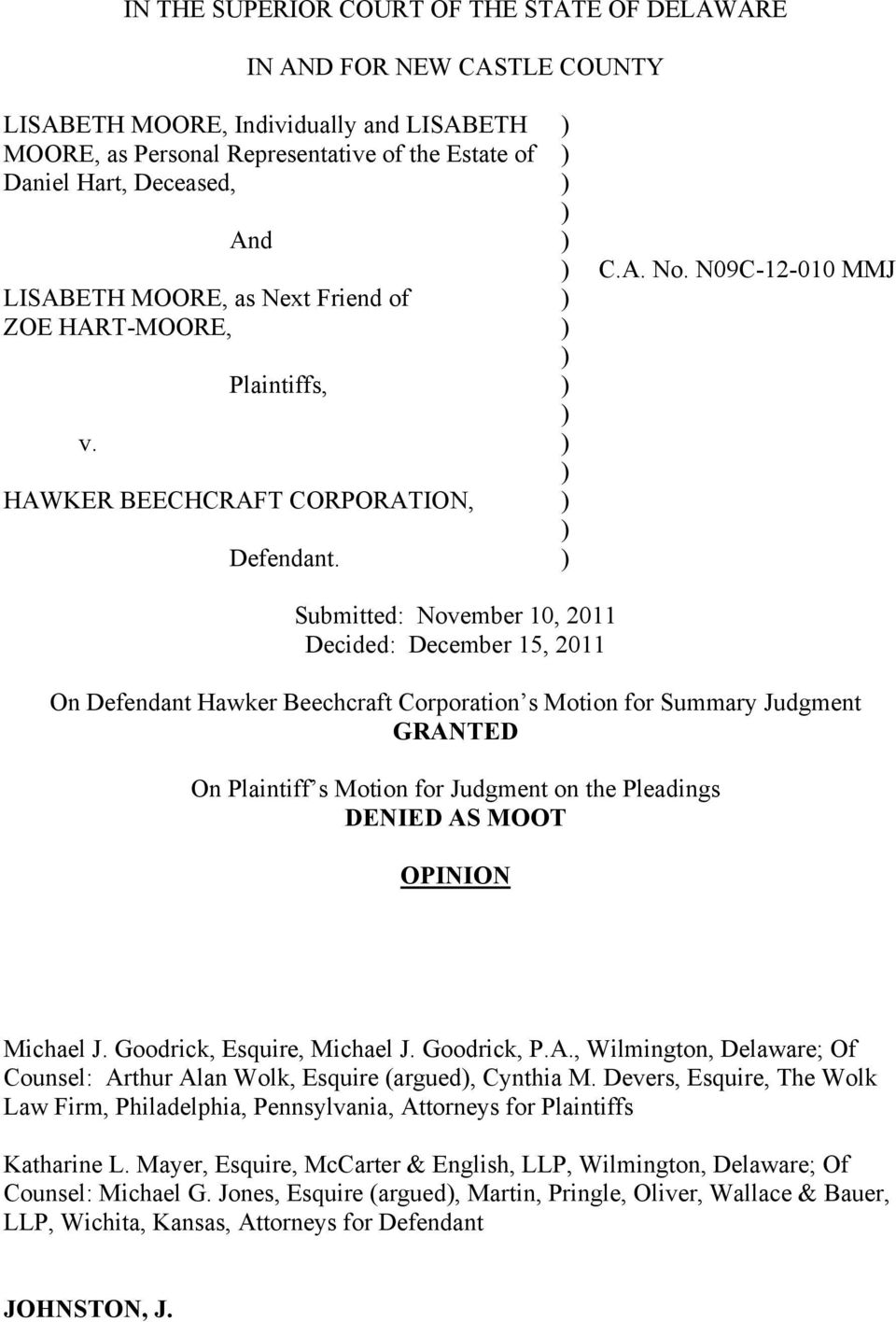N09C-12-010 MMJ Submitted: November 10, 2011 Decided: December 15, 2011 On Defendant Hawker Beechcraft Corporation s Motion for Summary Judgment GRANTED On Plaintiff s Motion for Judgment on the