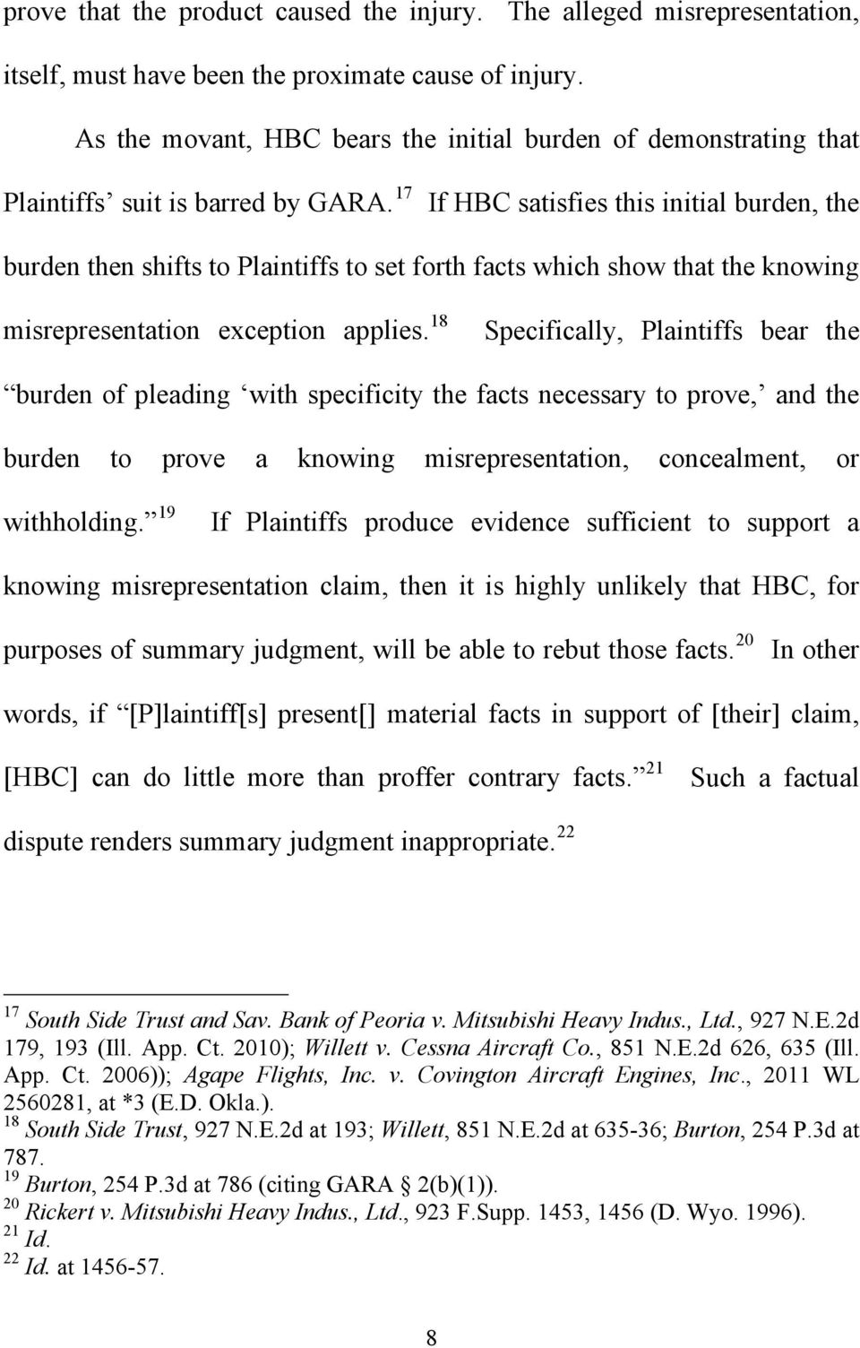 17 If HBC satisfies this initial burden, the burden then shifts to Plaintiffs to set forth facts which show that the knowing misrepresentation exception applies.