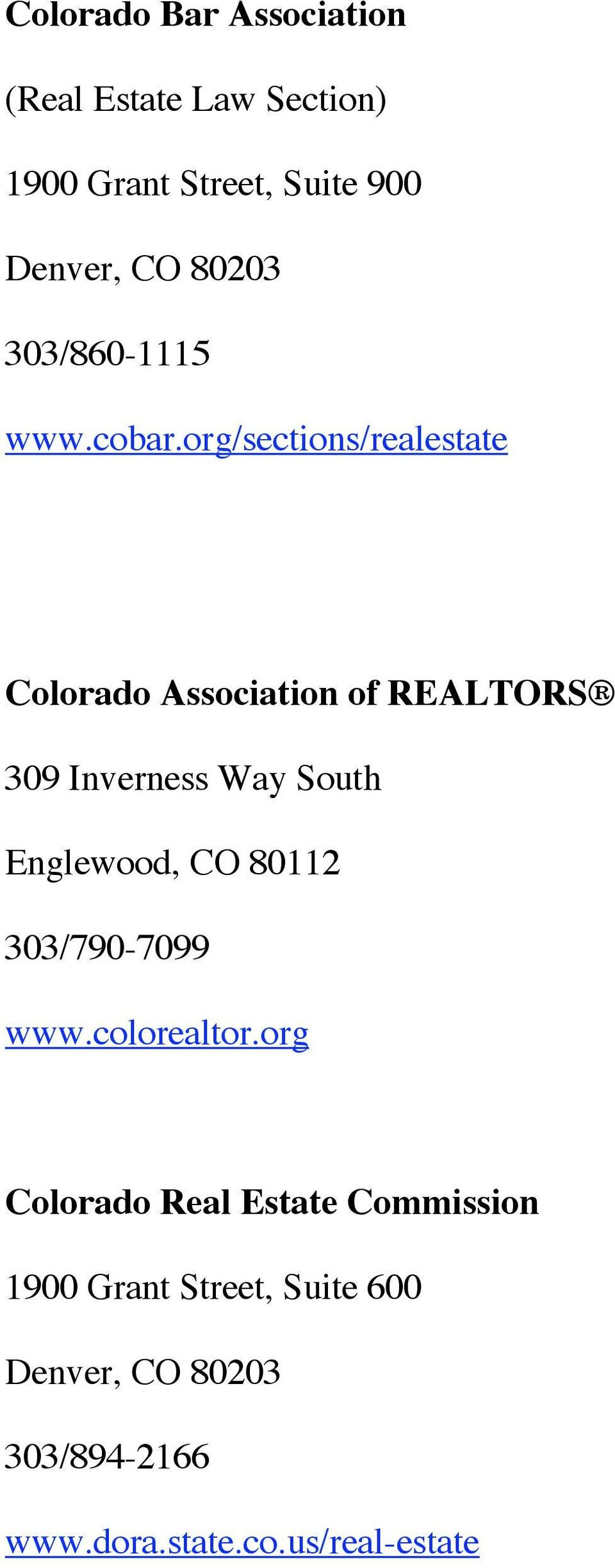 org/sections/realestate Colorado Association of REALTORS 309 Inverness Way South Englewood, CO