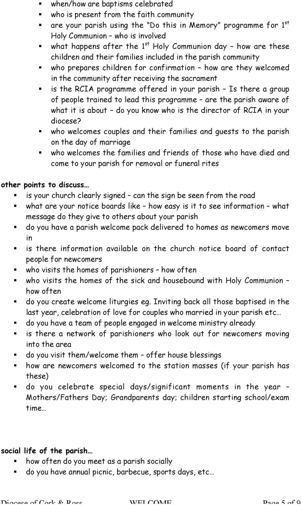 the RCIA programme offered in your parish Is there a group of people trained to lead this programme are the parish aware of what it is about do you know who is the director of RCIA in your diocese?