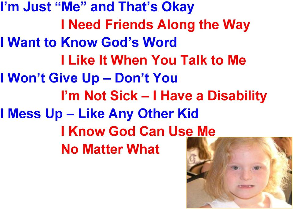 t Give Up Don t You I m Not Sick I Have a Disability I Mess